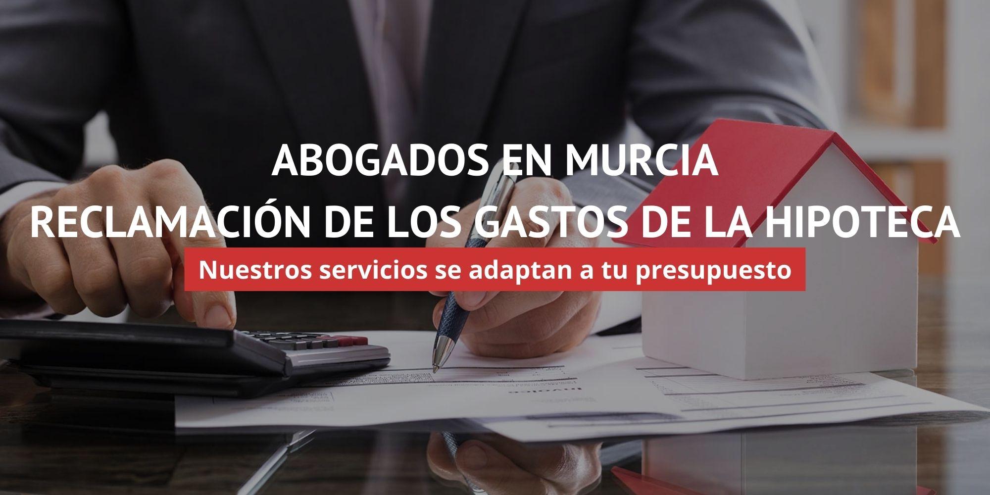 Reclamación Gastos Hipoteca - Murcia - Primera Visita Gratis | ACC LEGAL ABOGADOS